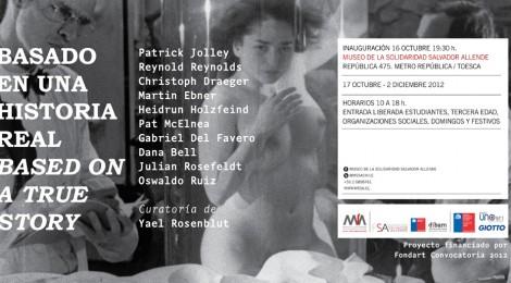 16.10.2012 Opening BASED ON A TRUE STORY- Museo de la Solidaridad Salvador Allende